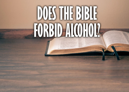 TW Answers: Does the Bible Forbid Alcohol?