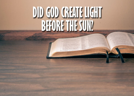 TW Answers: Did God Create Light Before the Sun?