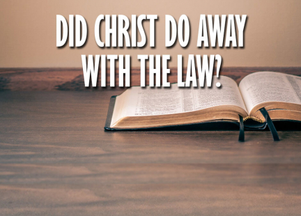 TW Answers: Did Christ Do Away With the Law?